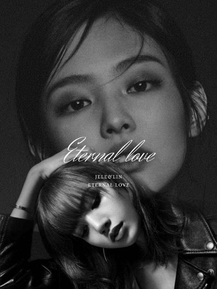 Eternal love [JENLISA]